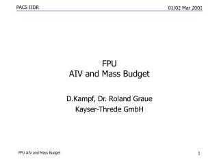 FPU AIV and Mass Budget