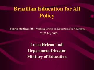 Brazilian Education for All Policy