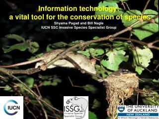 Information technology:  a vital tool for the conservation of species Shyama Pagad and Bill Nagle