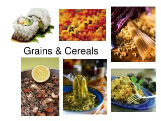 Grains & Cereals