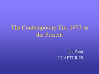 The Contemporary Era, 1973 to the Present
