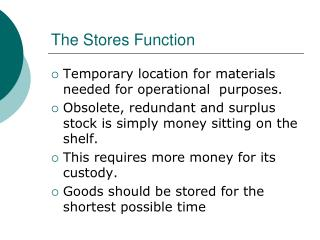 The Stores Function