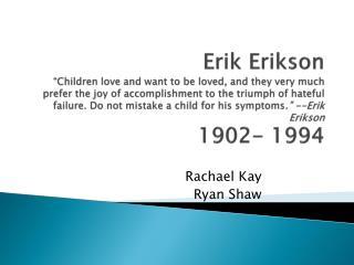 Rachael Kay Ryan  Shaw
