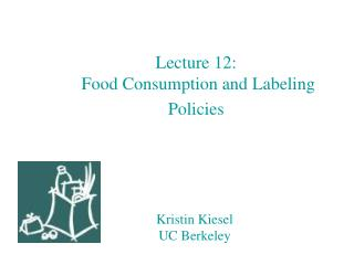Lecture 12:  Food Consumption and Labeling Policies