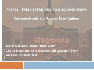P09713 – FRESH BREAD AND ROLL SCALING ROOM Customer Needs and Product Specifications