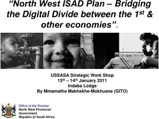 �North West ISAD Plan � Bridging the Digital Divide between the 1 st  & other economies� .