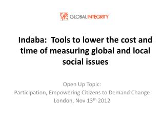 Indaba:  Tools to lower the cost and time of measuring global and local social issues