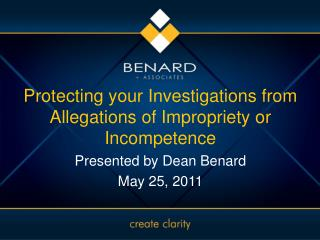 Protecting your Investigations from Allegations of Impropriety or Incompetence