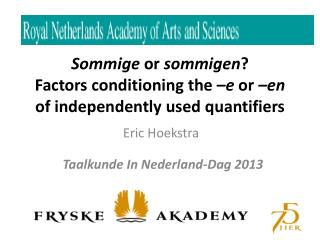 Sommige  or  sommigen ? Factors conditioning the  �e  or  �en  of independently used quantifiers
