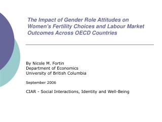 By Nicole M. Fortin Department of Economics University of British Columbia September 2006