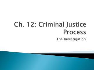 Ch. 12: Criminal Justice Process
