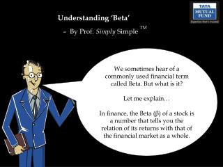 Understanding 'Beta' –  By Prof.  Simply  Simple  TM