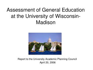 Assessment of General Education at the University of Wisconsin-Madison