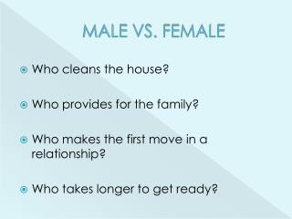 MALE VS. FEMALE