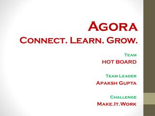 Agora  Connect. Learn.  Grow.