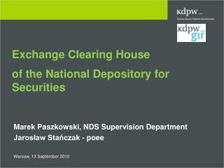 Exchange Clearing House of  the  National  Depository  for Securities