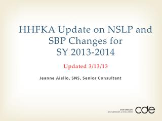 HHFKA Update on NSLP and SBP Changes for   SY 2013-2014 Updated 3/13/13