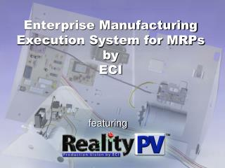 Enterprise Manufacturing Execution System for MRPs by  ECI