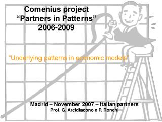 "Comenius project  ""Partners in Patterns""  2006-2009"