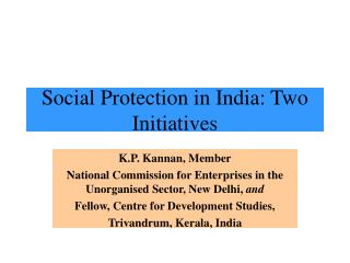 Social Protection in India: Two Initiatives