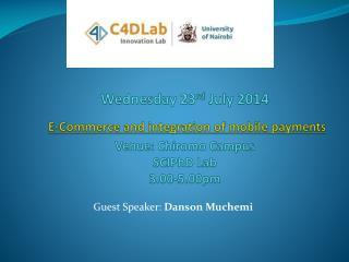 Guest Speaker:  Danson  Muchemi