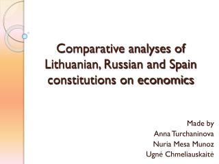 Comparative analyses of Lithuanian, Russian and Spain constitutions on economics