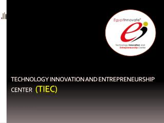 Technology innovation and entrepreneurship center   (TIEC)
