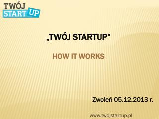 """Twój StartUp"" how it works"