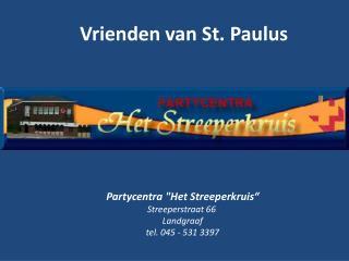 """Partycentra """"Het  Streeperkruis """" Streeperstraat  66  Landgraaf  tel. 045 - 531 3397"""