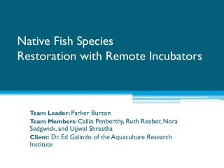 Native Fish Species Restoration with Remote Incubators