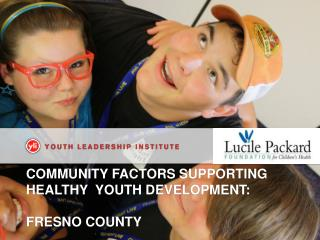 Community factors supporting healthy  youth development: FRESNO county