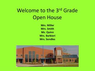 Welcome to the 3 rd  Grade Open House