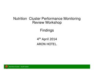 Nutrition  Cluster Performance Monitoring Review Workshop Findings