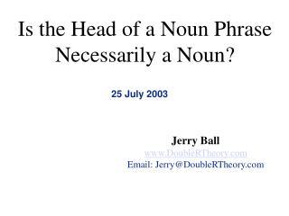 Is the Head of a Noun Phrase Necessarily a Noun