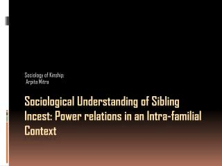 Sociological Understanding  of Sibling  Incest: Power relations in an Intra-familial Context