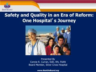 Safety and Quality in an Era of Reform: One Hospital ' s Journey