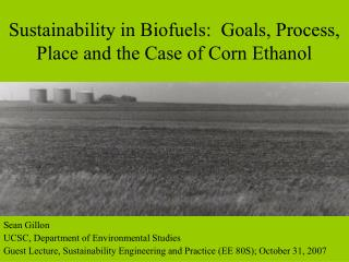 Sustainability in Biofuels:  Goals, Process, Place and the Case of Corn Ethanol
