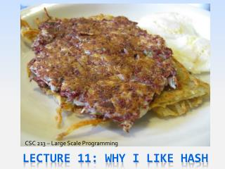 Lecture 11: Why I Like Hash