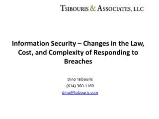 Information Security – Changes in the Law, Cost, and Complexity of Responding to Breaches