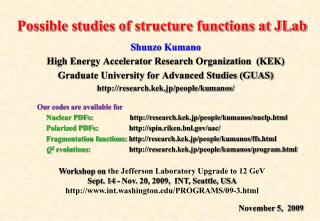 Possible studies of structure functions at JLab