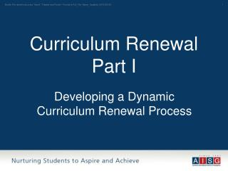 Curriculum Renewal Part I