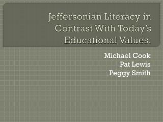 Jeffersonian Literacy in Contrast With Today's Educational Values.