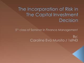 The Incorporation of Risk in The Capital Investment Decision