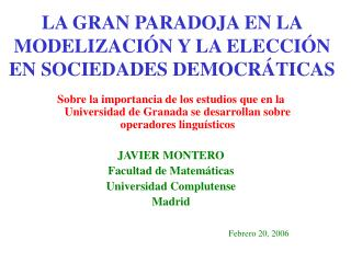 LA GRAN PARADOJA EN LA MODELIZACIÓN Y LA ELECCIÓN EN SOCIEDADES DEMOCRÁTICAS