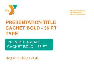 PRESENTATION TITLE CACHET  BOLD -  36  PT TYPE