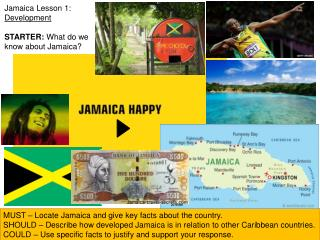 MUST � Locate Jamaica and give key facts about the country.