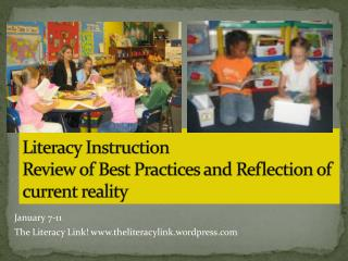 Literacy Instruction  Review of Best Practices and Reflection of current reality
