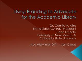 Using Branding  to Advocate for the Academic Library