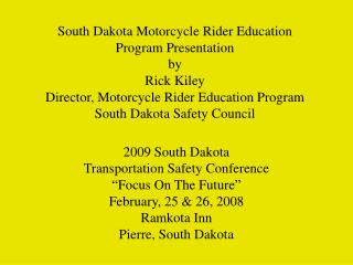 "2009  South Dakota Transportation Safety Conference ""Focus On The Future"""