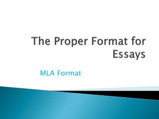 The Proper Format for Essays